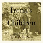 Irena's Children by  Tilar J. Mazzeo audiobook