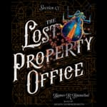 The Lost Property Office by  James R. Hannibal audiobook