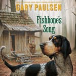 Fishbone's Song by  Gary Paulsen audiobook