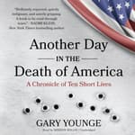 Another Day in the Death of America by  Gary Younge audiobook