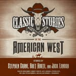 Classic Stories of the American West by  Jack London audiobook