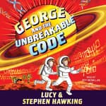 George and the Unbreakable Code by  Stephen Hawking audiobook