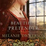The Beautiful Pretender by  Melanie Dickerson audiobook