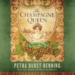 The Champagne Queen by  Petra Durst-Benning audiobook