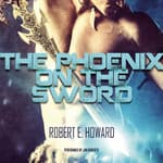 The Phoenix on the Sword by  Robert E. Howard audiobook
