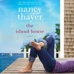 The Island House by  Nancy Thayer audiobook