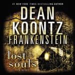 Frankenstein: Lost Souls by  Dean Koontz audiobook
