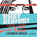 Ruby Redfort Catch Your Death by  Lauren Child audiobook
