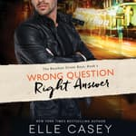 Wrong Question, Right Answer by  Elle Casey audiobook