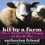 Hit by a Farm by  Catherine Friend audiobook