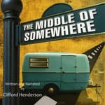 The Middle of Somewhere by  Clifford Henderson audiobook
