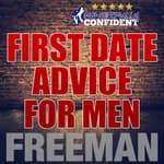First Date Tips for Men by  PUA Freeman audiobook