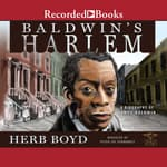 Baldwin's Harlem by  Herb Boyd audiobook