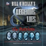 Bill O'Reilly's Legends and Lies: The Patriots by  David Fisher audiobook