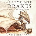 In the Labyrinth of Drakes by  Marie Brennan audiobook
