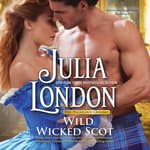 Wild Wicked Scot by  Julia London audiobook