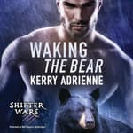 Waking the Bear by  Kerry Adrienne audiobook