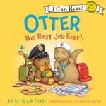 Otter: The Best Job Ever! by  Sam Garton audiobook