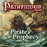 Pathfinder Tales: Pirate's Prophecy by  Chris A. Jackson audiobook