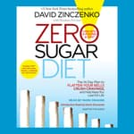 Zero Sugar Diet by  David Zinczenko audiobook