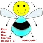 Pete the Bee Stories Books 1-3 by  Paul Cook audiobook