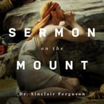 Sermon on the Mount by  Sinclair B. Ferguson audiobook
