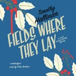 Fields Where They Lay by  Timothy Hallinan audiobook