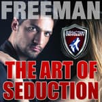The Art of Seduction by  PUA Freeman audiobook