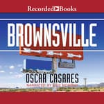 Brownsville by  Oscar Casares audiobook