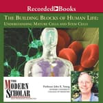 The Building Blocks of Human Life: Understanding Mature Cells and Stem Cells by  John Young audiobook