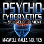 Psycho-Cybernetics and Self-Fulfillment by  Maxwell Maltz audiobook