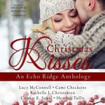 Christmas Kisses by  Cami Checketts audiobook