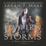 Empire of Storms by  Sarah J. Maas audiobook