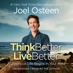 Think Better, Live Better by  Joel Osteen audiobook