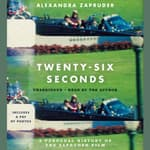 Twenty-Six Seconds by  Alexandra Zapruder audiobook