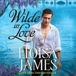 Wilde in Love by  Eloisa James audiobook