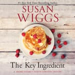 The Key Ingredient by  Susan Wiggs audiobook