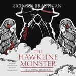 The Hawkline Monster by  Richard  Brautigan audiobook