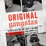 Original Gangstas by  Ben Westhoff audiobook