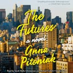 The Futures by  Anna Pitoniak audiobook