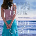 Full of Grace by  Dorothea Benton Frank audiobook
