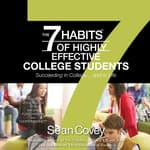The 7 Habits of Highly Effective College Students by  Sean Covey audiobook