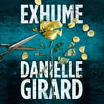Exhume by  Danielle Girard audiobook