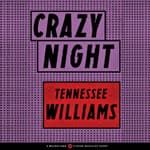 Crazy Night by  Tennessee Williams audiobook