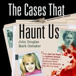 The Cases That Haunt Us by  John Douglas audiobook