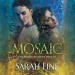 Mosaic by  Sarah Fine audiobook