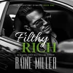 Filthy Rich by  Raine Miller audiobook