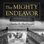 The Mighty Endeavor by  Charles B. MacDonald audiobook