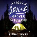 The Odds of Loving Grover Cleveland by  Rebekah Crane audiobook