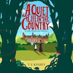 A Quiet Life In The Country by  T. E. Kinsey audiobook